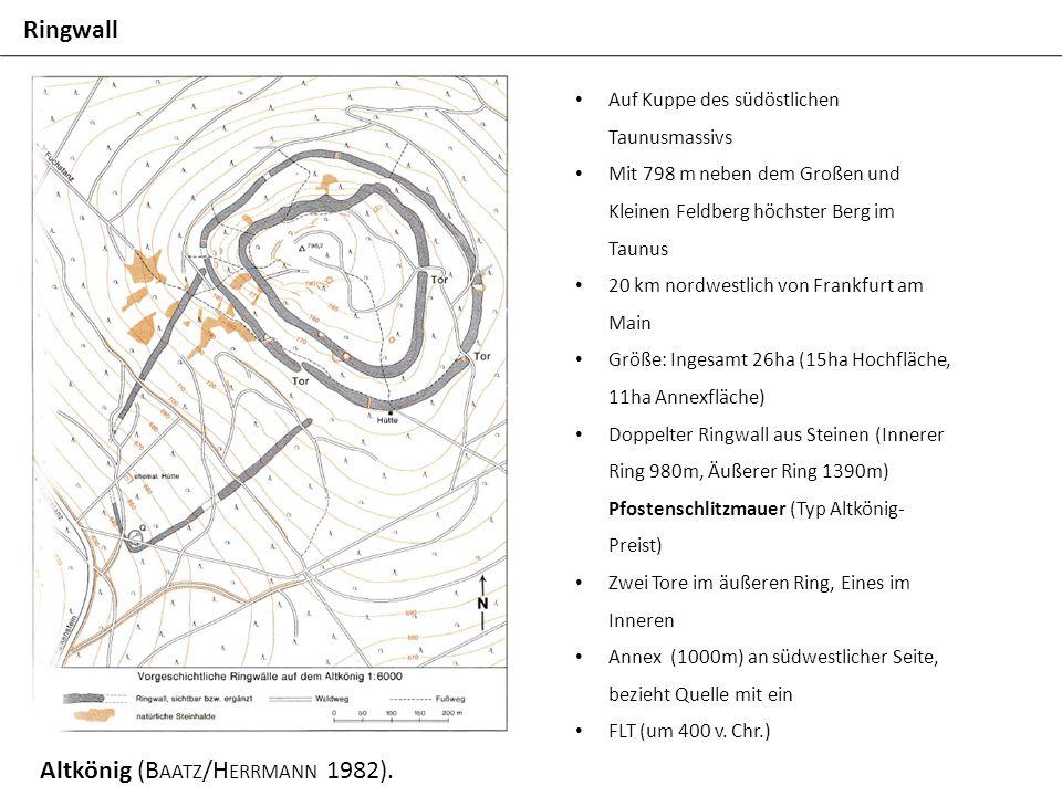 Ringwall Altkönig (B AATZ /H ERRMANN 1982). Auf Kuppe des südöstlichen Taunusmassivs Mit 798 m neben dem Großen und Kleinen Feldberg höchster Berg im