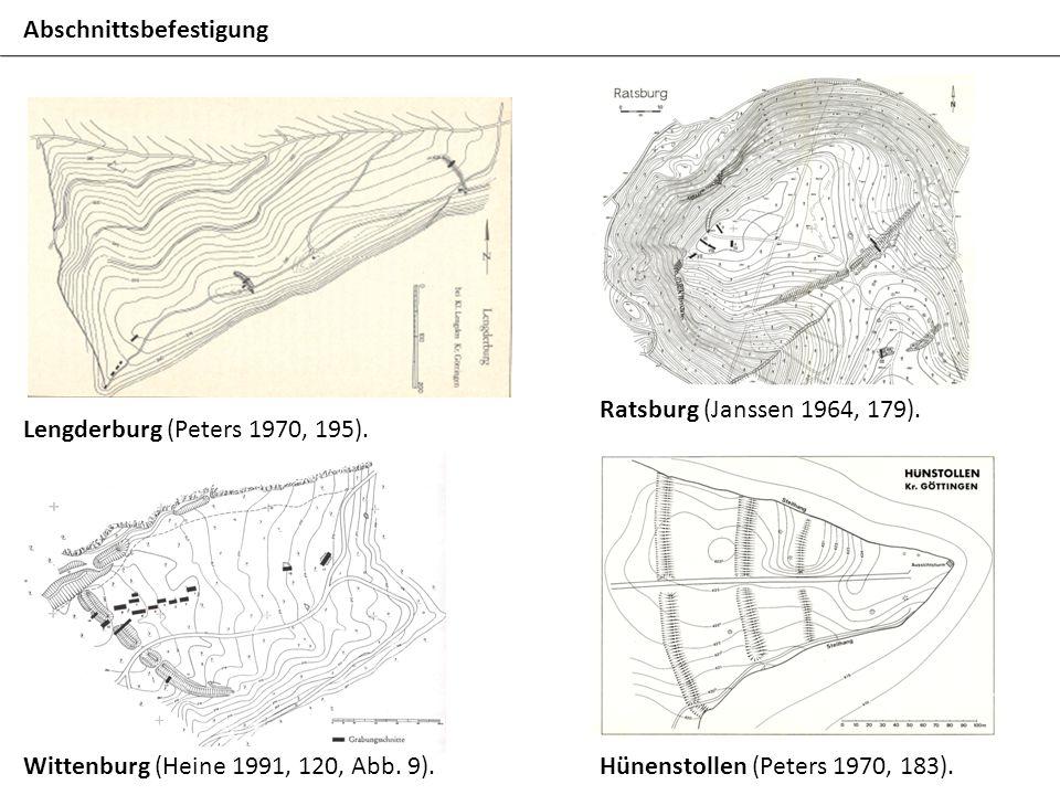 Hünenstollen (Peters 1970, 183). Ratsburg (Janssen 1964, 179). Wittenburg (Heine 1991, 120, Abb. 9). Lengderburg (Peters 1970, 195). Abschnittsbefesti
