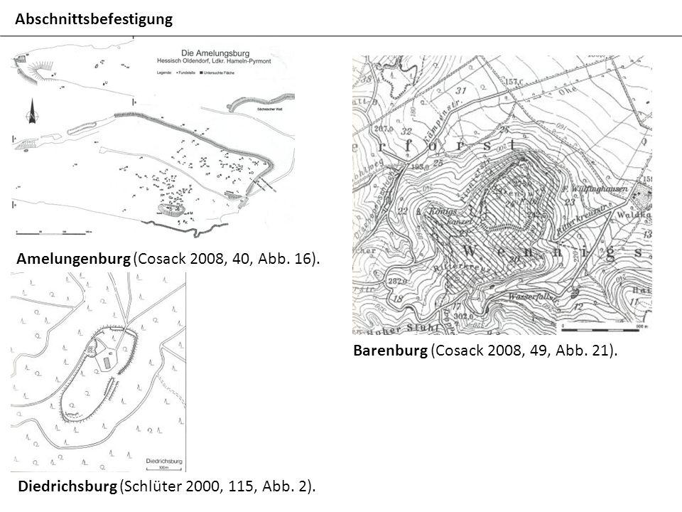 Amelungenburg (Cosack 2008, 40, Abb. 16). Barenburg (Cosack 2008, 49, Abb. 21). Diedrichsburg (Schlüter 2000, 115, Abb. 2). Abschnittsbefestigung
