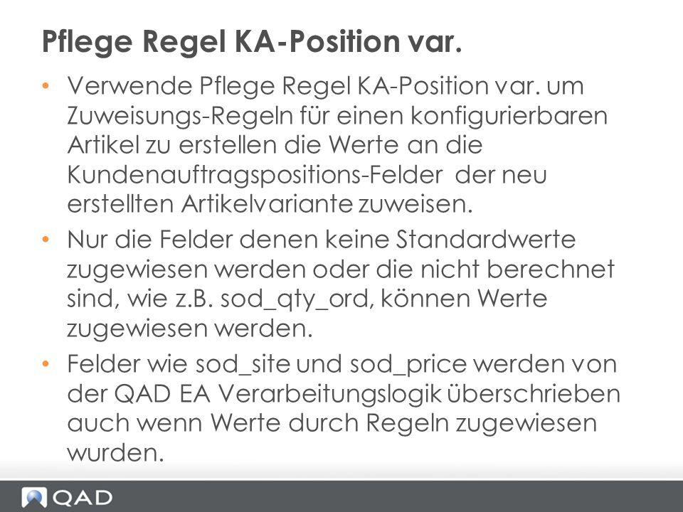 Verwende Pflege Regel KA-Position var. um Zuweisungs-Regeln für einen konfigurierbaren Artikel zu erstellen die Werte an die Kundenauftragspositions-F