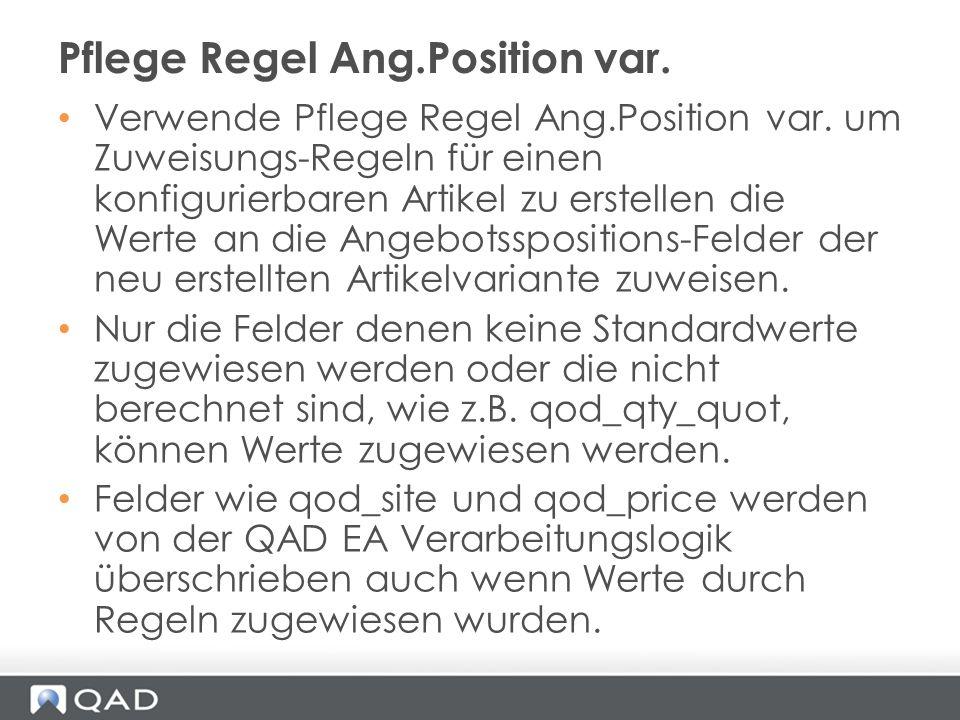 Verwende Pflege Regel Ang.Position var. um Zuweisungs-Regeln für einen konfigurierbaren Artikel zu erstellen die Werte an die Angebotsspositions-Felde