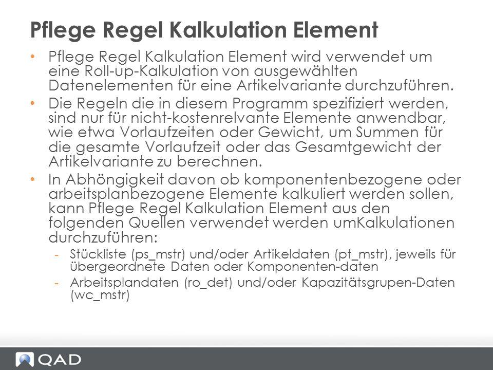 Pflege Regel Kalkulation Element wird verwendet um eine Roll-up-Kalkulation von ausgewählten Datenelementen für eine Artikelvariante durchzuführen. Di
