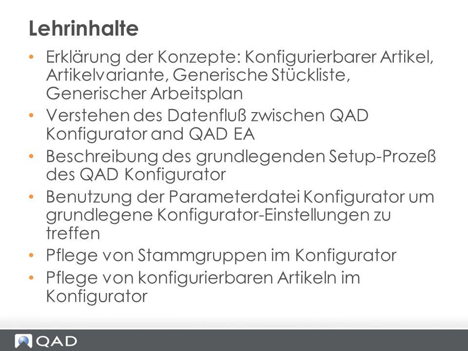 Erklärung der Konzepte: Konfigurierbarer Artikel, Artikelvariante, Generische Stückliste, Generischer Arbeitsplan Verstehen des Datenfluß zwischen QAD