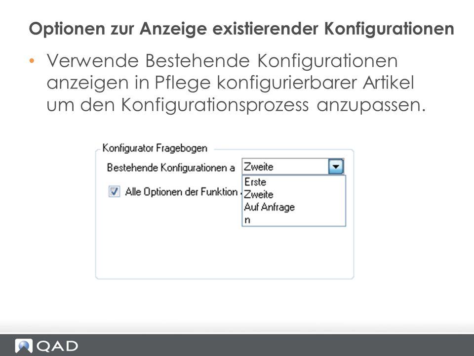 Verwende Bestehende Konfigurationen anzeigen in Pflege konfigurierbarer Artikel um den Konfigurationsprozess anzupassen. Optionen zur Anzeige existier