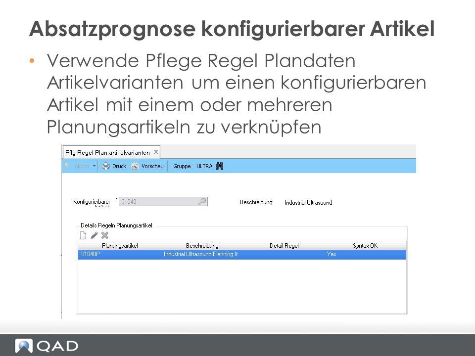 Verwende Pflege Regel Plandaten Artikelvarianten um einen konfigurierbaren Artikel mit einem oder mehreren Planungsartikeln zu verknüpfen Absatzprogno