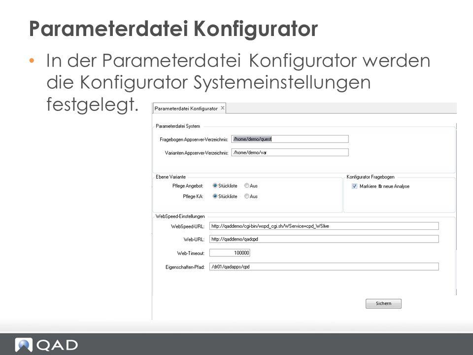 In der Parameterdatei Konfigurator werden die Konfigurator Systemeinstellungen festgelegt. Parameterdatei Konfigurator