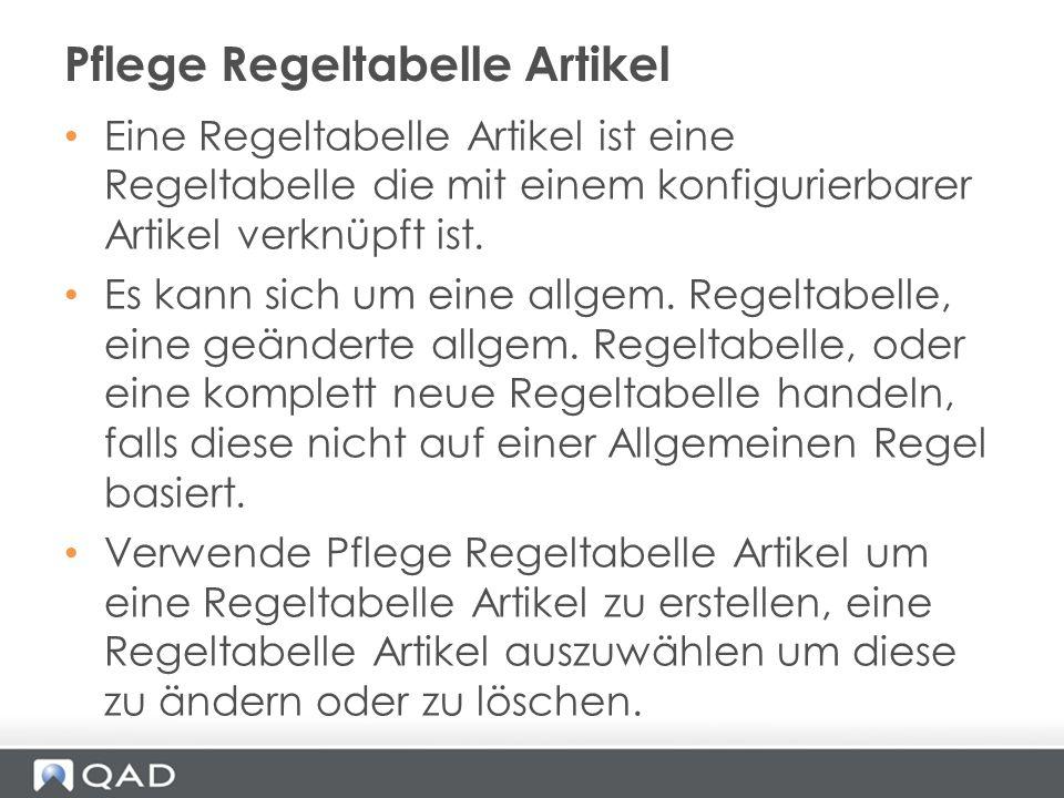 Eine Regeltabelle Artikel ist eine Regeltabelle die mit einem konfigurierbarer Artikel verknüpft ist. Es kann sich um eine allgem. Regeltabelle, eine