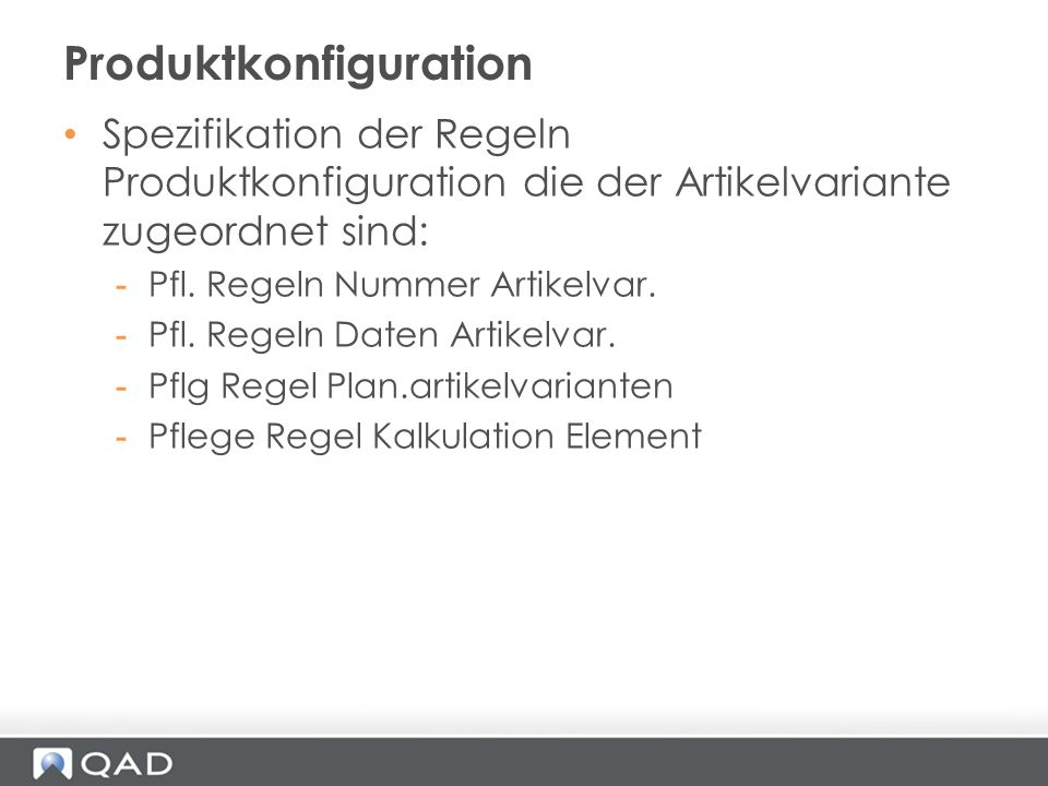 Spezifikation der Regeln Produktkonfiguration die der Artikelvariante zugeordnet sind: -Pfl. Regeln Nummer Artikelvar. -Pfl. Regeln Daten Artikelvar.