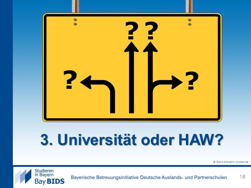 3. Universität oder HAW? 18 © Gerd Altmann / pixelio.de