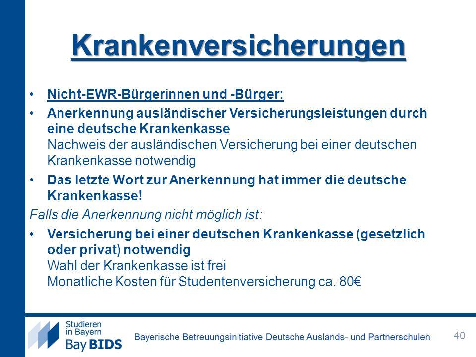 Nicht-EWR-Bürgerinnen und -Bürger: Anerkennung ausländischer Versicherungsleistungen durch eine deutsche Krankenkasse Nachweis der ausländischen Versicherung bei einer deutschen Krankenkasse notwendig Das letzte Wort zur Anerkennung hat immer die deutsche Krankenkasse.