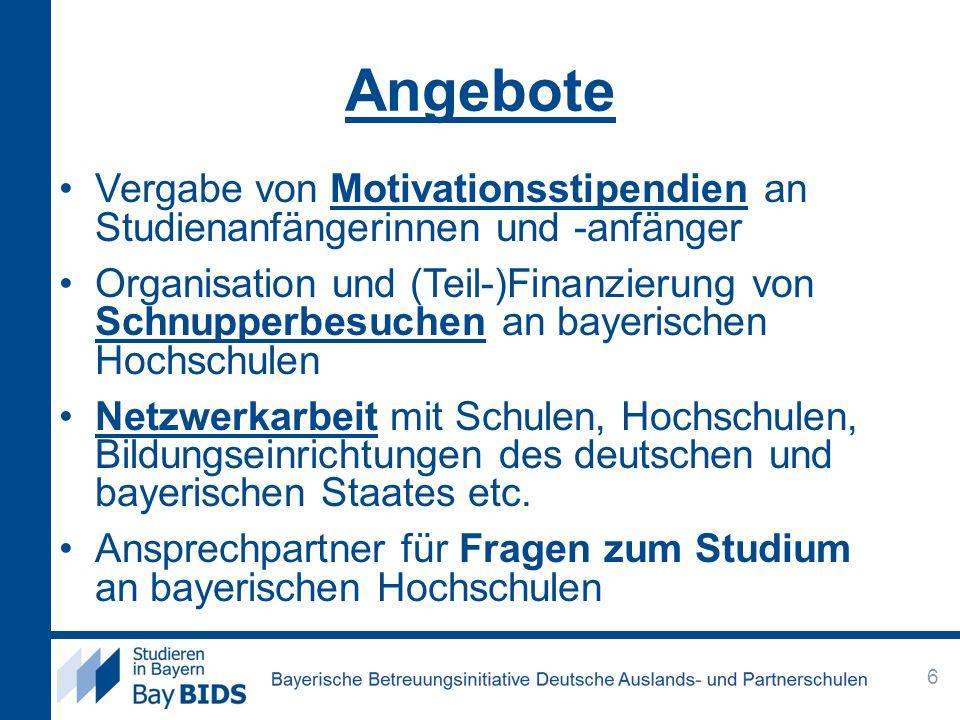 Motivationsstipendien Speziell für qualifizierte Absolventinnen und Absolventen Deutscher Auslands- und Partnerschulen Bewerbung vor Studienbeginn bis 30.