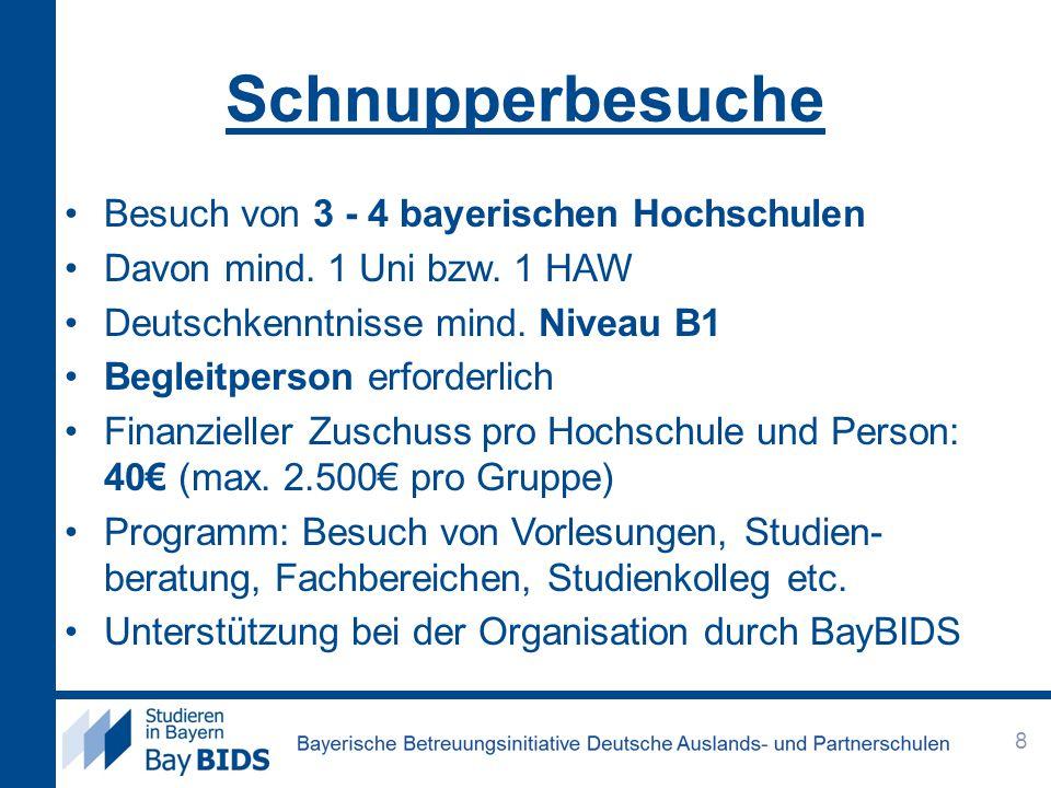 Studienkolleg Vorbereitung auf das Studium in Bayern; Dauer: in der Regel 2 Semester Bewerbung über die Hochschule, an welcher später das Studium aufgenommen werden soll Aufnahmeprüfung in Deutsch (wenn kein DSD-II) und ggf.