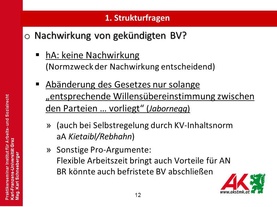 """12 o Nachwirkung von gekündigten BV?  hA: keine Nachwirkung (Normzweck der Nachwirkung entscheidend)  Abänderung des Gesetzes nur solange """"entsprech"""