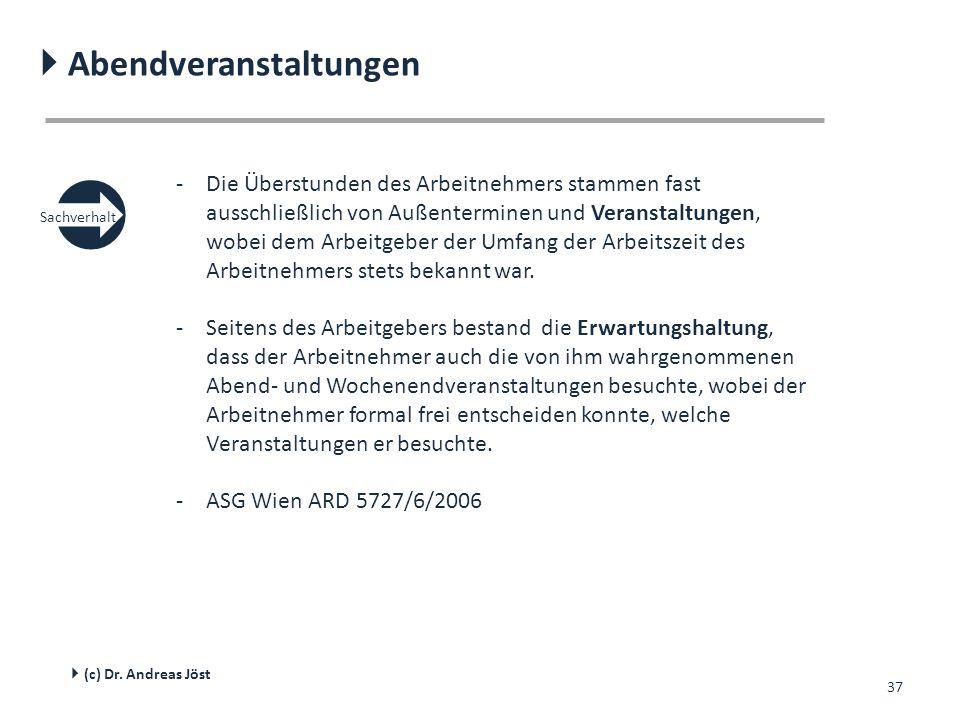37  Abendveranstaltungen  (c) Dr. Andreas Jöst -Die Überstunden des Arbeitnehmers stammen fast ausschließlich von Außenterminen und Veranstaltungen,