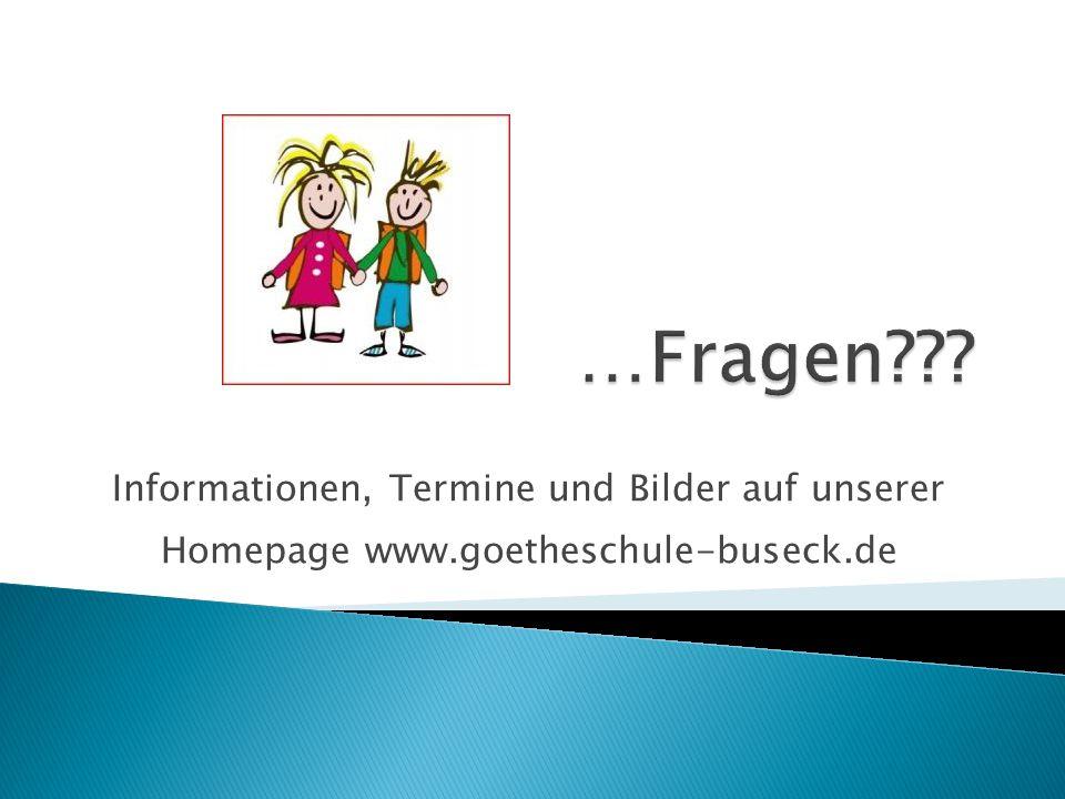 Informationen, Termine und Bilder auf unserer Homepage www.goetheschule-buseck.de