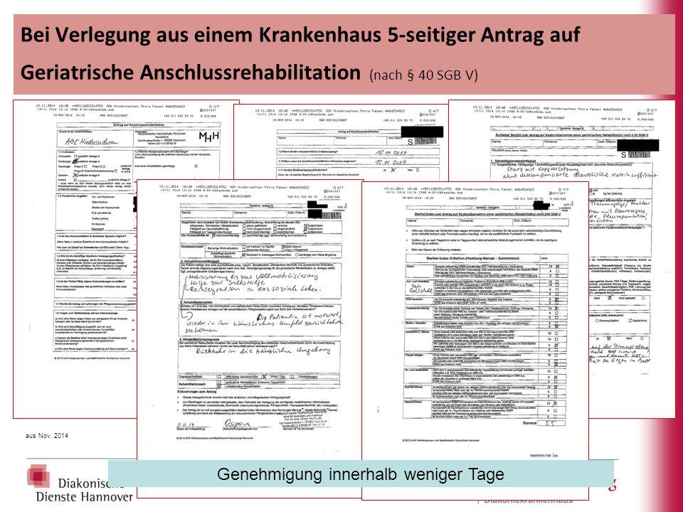 Bei Verlegung aus einem Krankenhaus 5-seitiger Antrag auf Geriatrische Anschlussrehabilitation (nach § 40 SGB V) aus Nov. 2014 Genehmigung innerhalb w