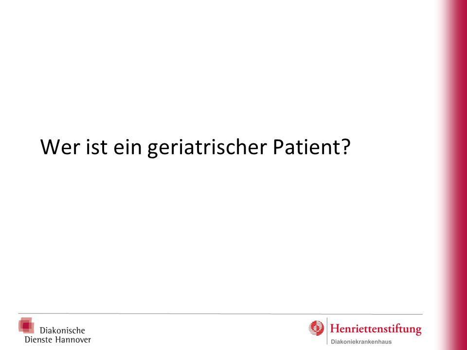 Wer ist ein geriatrischer Patient?