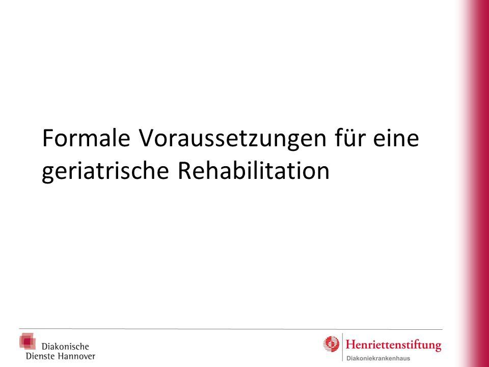 Formale Voraussetzungen für eine geriatrische Rehabilitation
