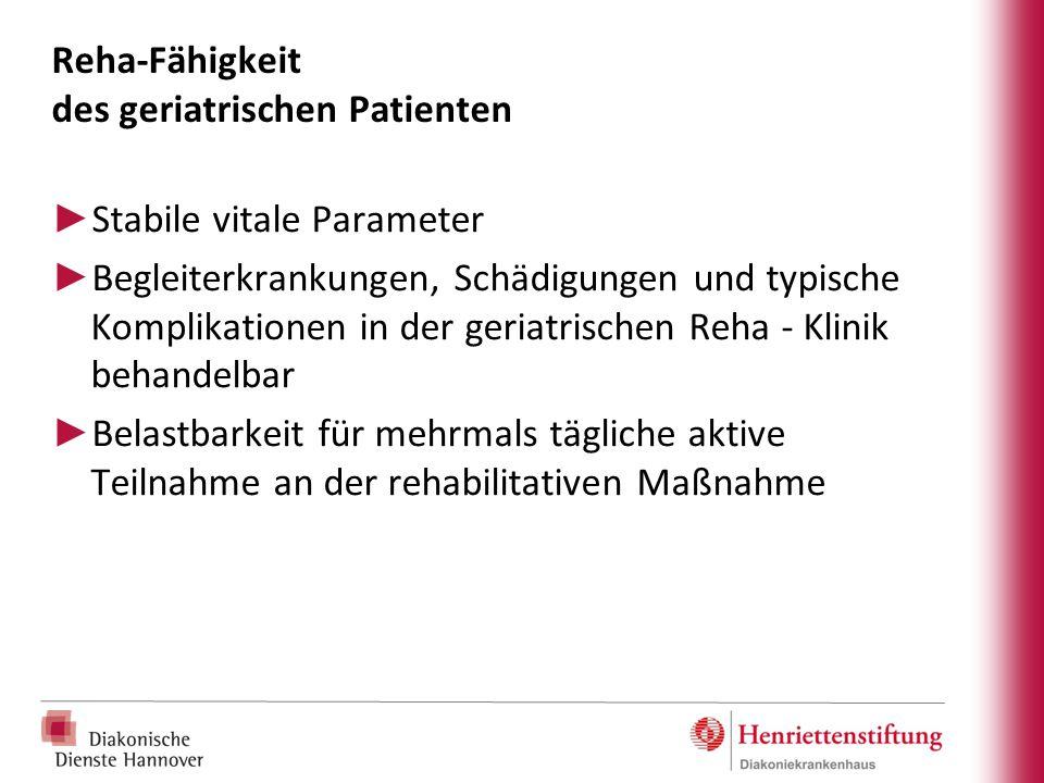 Reha-Fähigkeit des geriatrischen Patienten ► Stabile vitale Parameter ► Begleiterkrankungen, Schädigungen und typische Komplikationen in der geriatris
