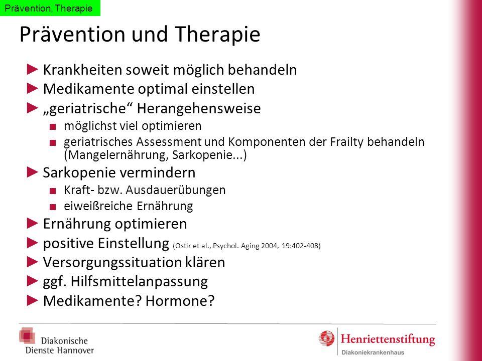 """Prävention und Therapie ► Krankheiten soweit möglich behandeln ► Medikamente optimal einstellen ► """"geriatrische"""" Herangehensweise ■ möglichst viel opt"""