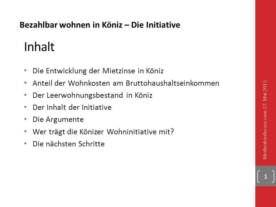 Bezahlbar wohnen in Köniz – Die Initiative Wohnen in Köniz ist teuer Entwicklung der Mietzinse Stadt Bern seit 2003 + 13,9 %  dürfte auch für Köniz gelten Entwicklung 2009 – 2012: je nach Wohnungsgrösse zwischen + 3,7% bis 4,5% Aktuelle Mietpreise von Neubauten in Köniz: Wohnen am Dreispitz 3,5 Zimmer -> sfr.