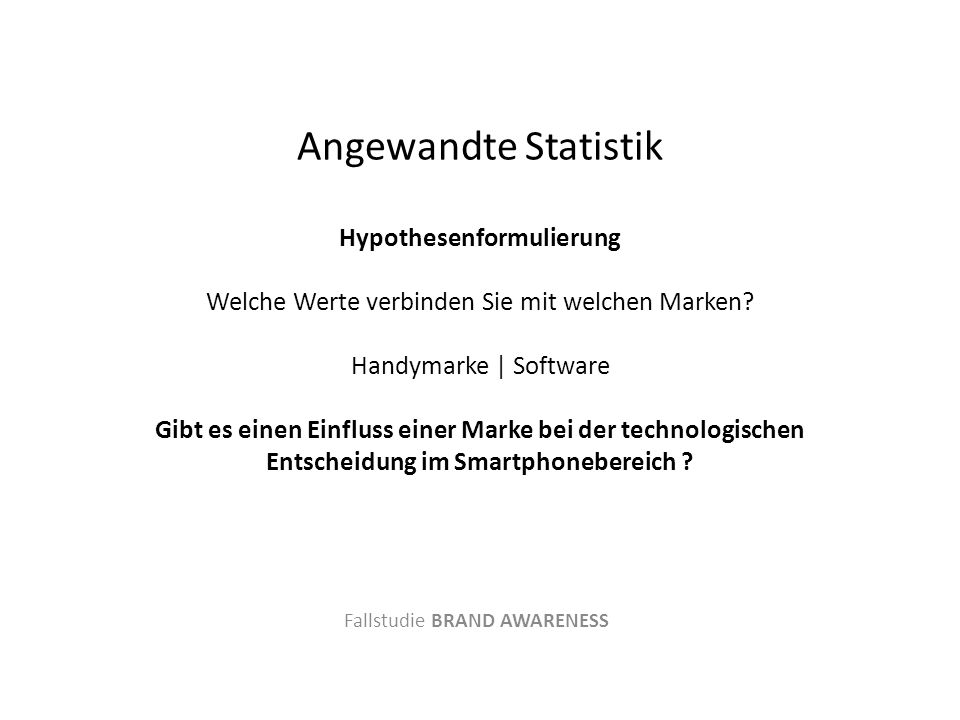 Angewandte Statistik Hypothesenformulierung Welche Werte verbinden Sie mit welchen Marken.
