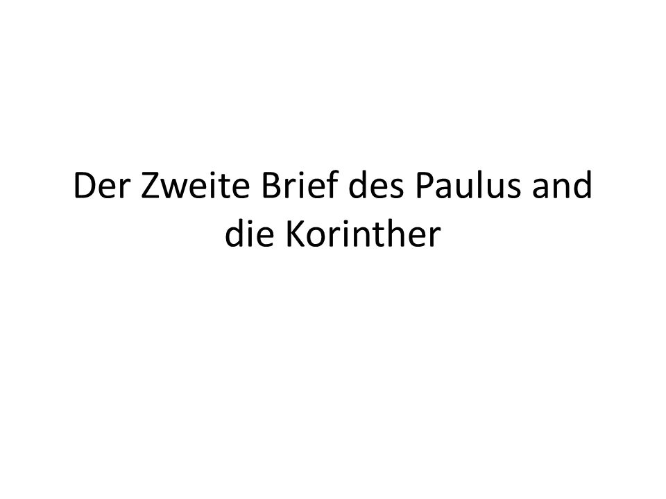 Der Zweite Brief des Paulus and die Korinther