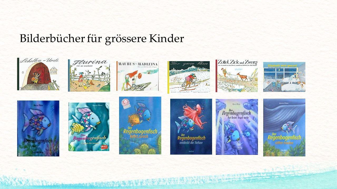 Bilderbücher für grössere Kinder