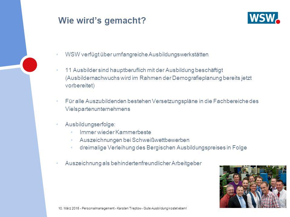 10. März 2015 - Personalmanagement - Karsten Treptow - Gute Ausbildung kostet eben! Wie wird's gemacht? WSW verfügt über umfangreiche Ausbildungswerks