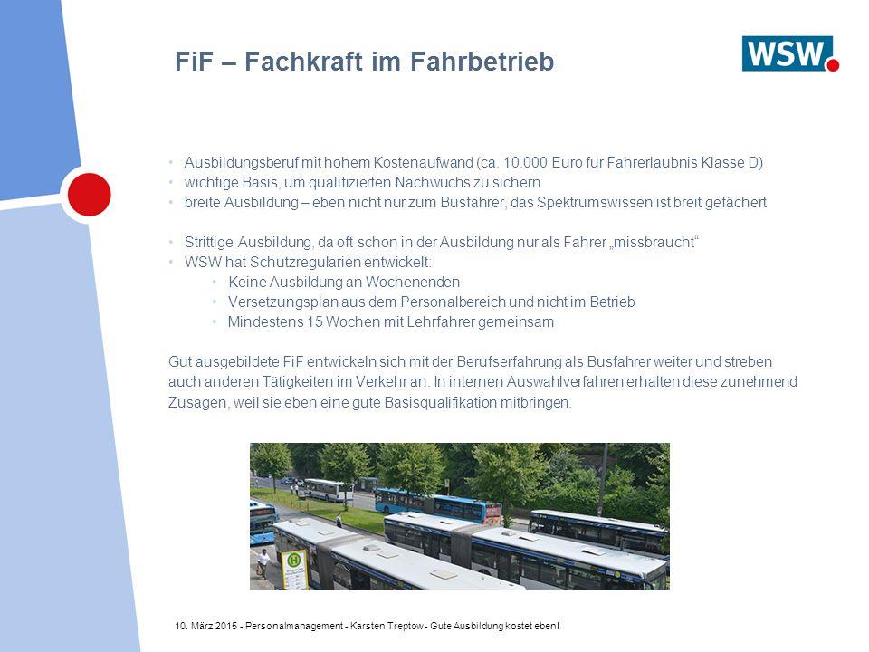 10. März 2015 - Personalmanagement - Karsten Treptow - Gute Ausbildung kostet eben! FiF – Fachkraft im Fahrbetrieb Ausbildungsberuf mit hohem Kostenau