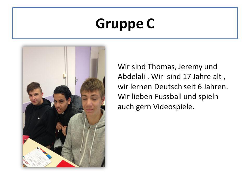 Wir sind Thomas, Jeremy und Abdelali. Wir sind 17 Jahre alt, wir lernen Deutsch seit 6 Jahren.