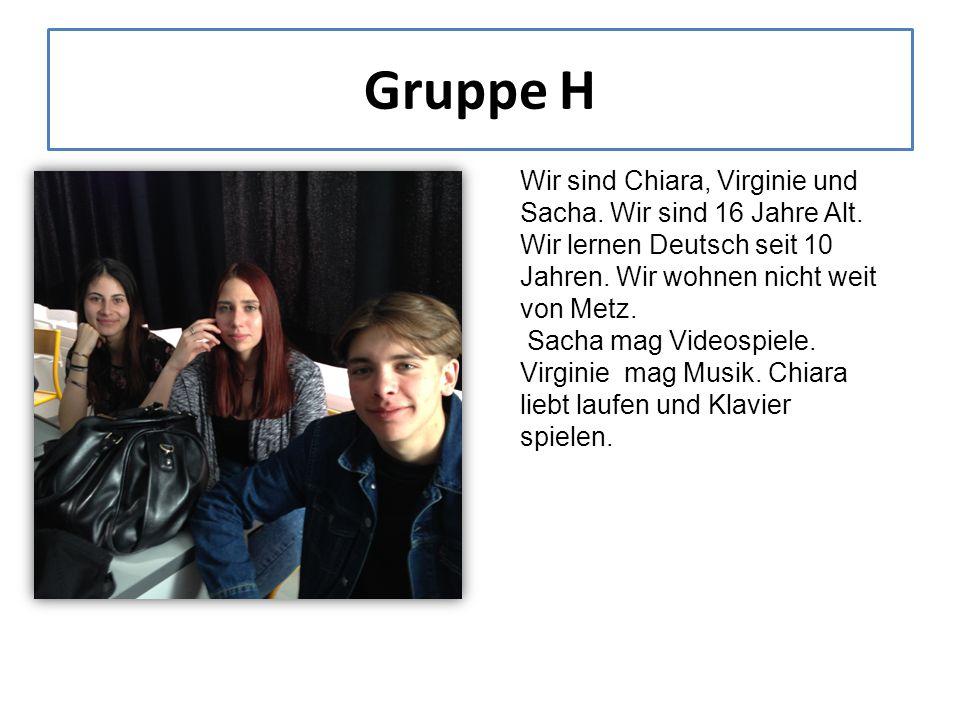 Wir sind Chiara, Virginie und Sacha. Wir sind 16 Jahre Alt.