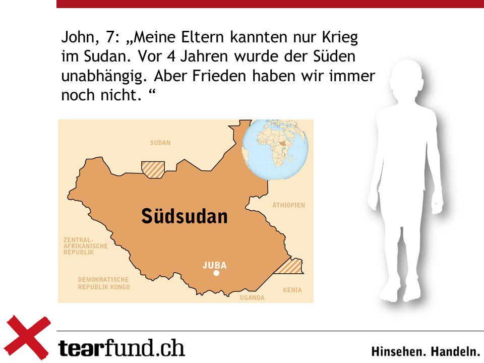 """John, 7: """"Meine Eltern kannten nur Krieg im Sudan."""