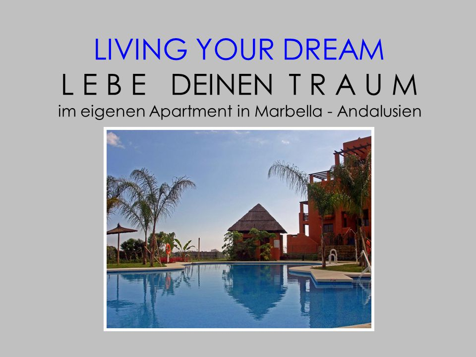 LIVING YOUR DREAM L E B E DEINEN T R A U M im eigenen Apartment in Marbella - Andalusien