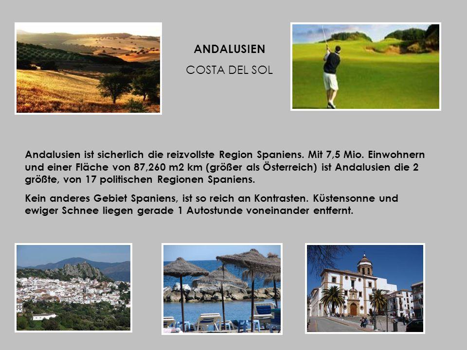 ANDALUSIEN COSTA DEL SOL Andalusien ist sicherlich die reizvollste Region Spaniens.