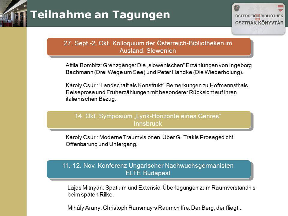 """Teilnahme an Tagungen 27. Sept.-2. Okt. Kolloquium der Österreich-Bibliotheken im Ausland. Slowenien Attila Bombitz: Grenzgänge: Die """"slowenischen"""" Er"""