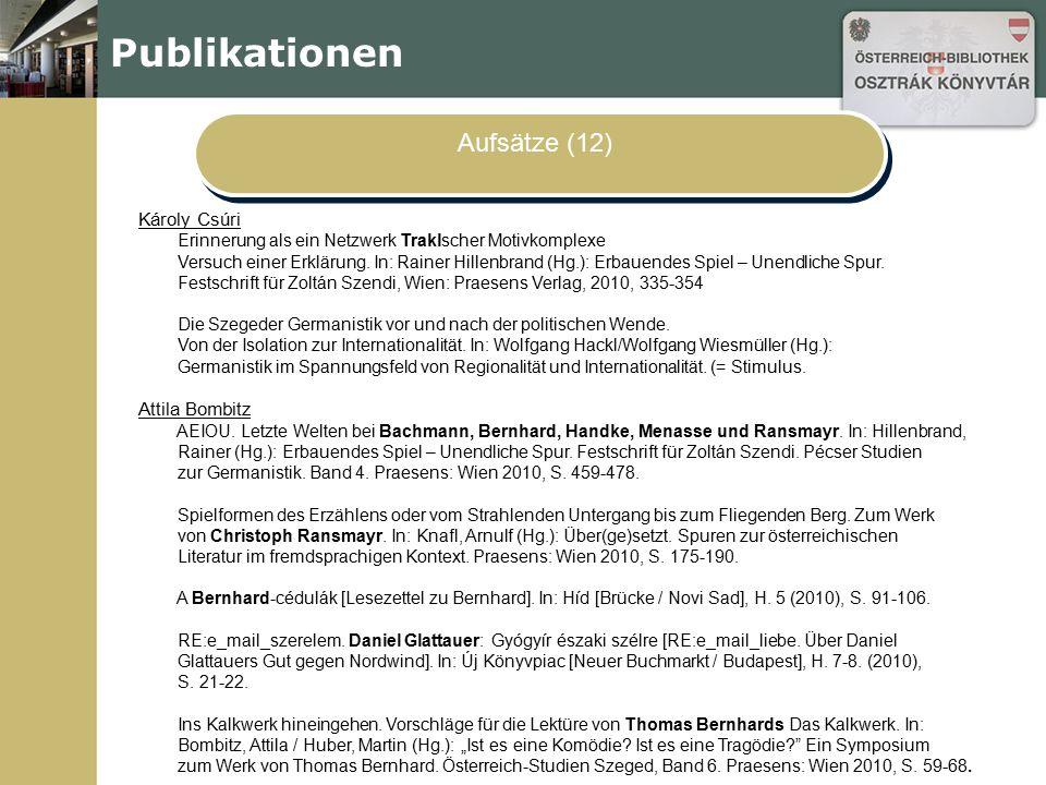 Publikationen Aufsätze (12) Károly Csúri Erinnerung als ein Netzwerk Traklscher Motivkomplexe Versuch einer Erklärung. In: Rainer Hillenbrand (Hg.): E