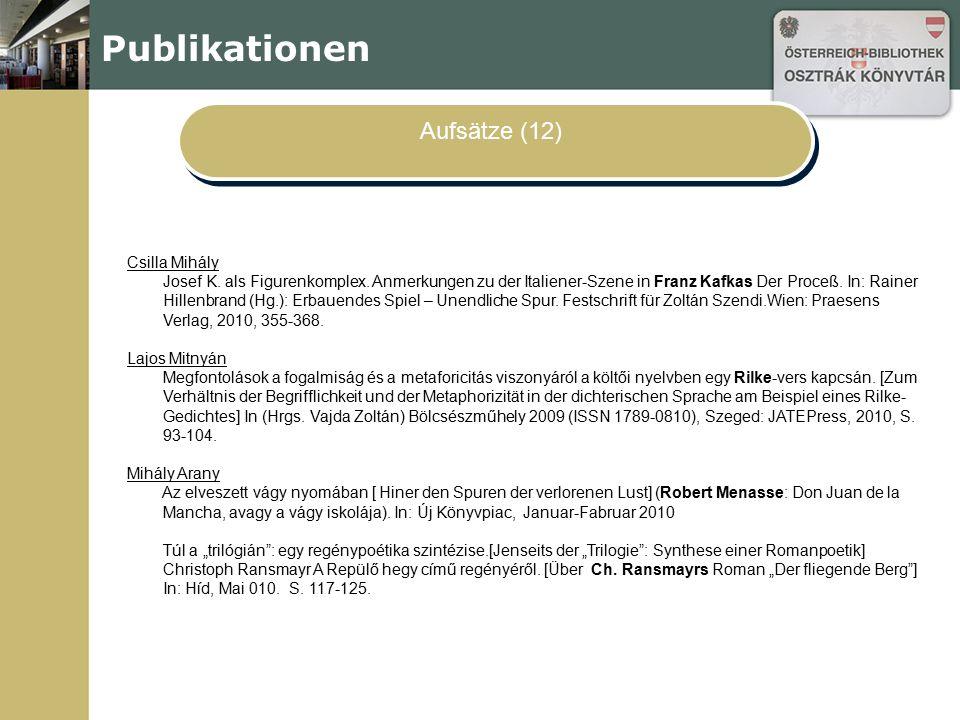 Publikationen Aufsätze (12) Csilla Mihály Josef K. als Figurenkomplex. Anmerkungen zu der Italiener-Szene in Franz Kafkas Der Proceß. In: Rainer Hille