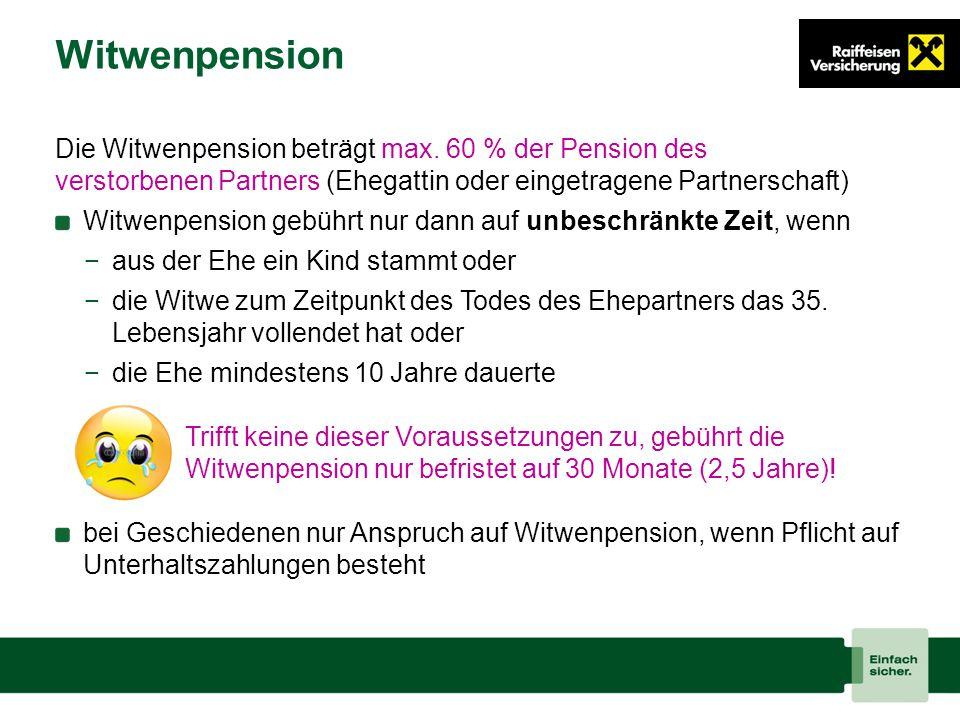 Witwenpension Die Witwenpension beträgt max. 60 % der Pension des verstorbenen Partners (Ehegattin oder eingetragene Partnerschaft) Witwenpension gebü