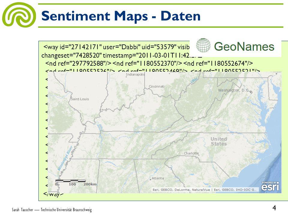 Sentiment Maps - Daten 4 Sarah Tauscher — Technische Universität Braunschweig