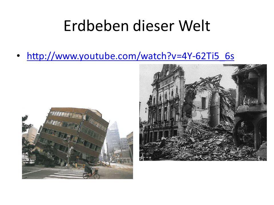Erdbeben dieser Welt http://www.youtube.com/watch?v=4Y-62Ti5_6s