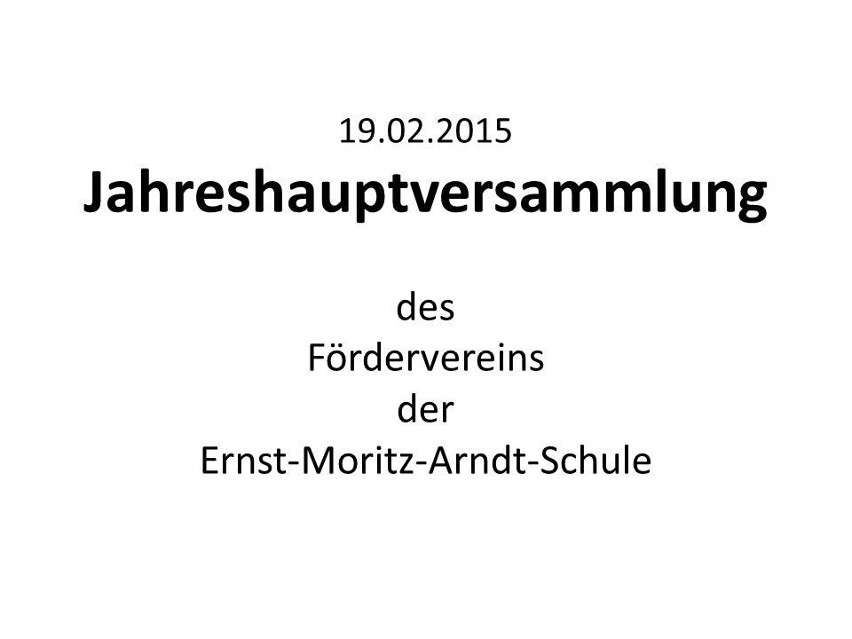 19.02.2015 Jahreshauptversammlung des Fördervereins der Ernst-Moritz-Arndt-Schule