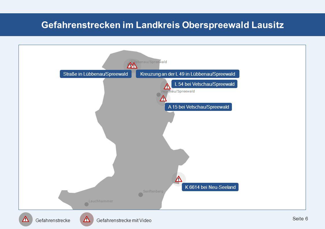 Seite 6 Gefahrenstrecken im Landkreis Oberspreewald Lausitz L 54 bei Vetschau/Spreewald Gefahrenstrecke Gefahrenstrecke mit Video Kreuzung an der L 49 in Lübbenau/Spreewald Straße in Lübbenau/Spreewald A 15 bei Vetschau/Spreewald K 6614 bei Neu-Seeland