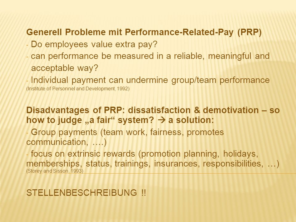 Generell Probleme mit Performance-Related-Pay (PRP) - Do employees value extra pay? - can performance be measured in a reliable, meaningful and accept