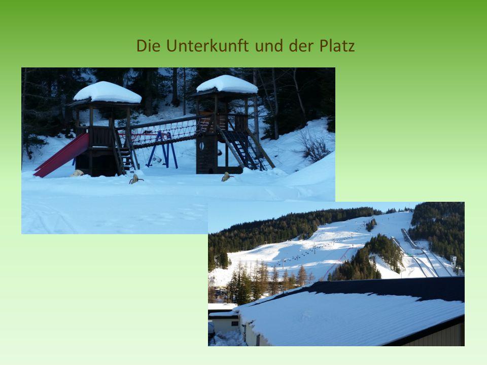 Die Unterkunft und der Platz
