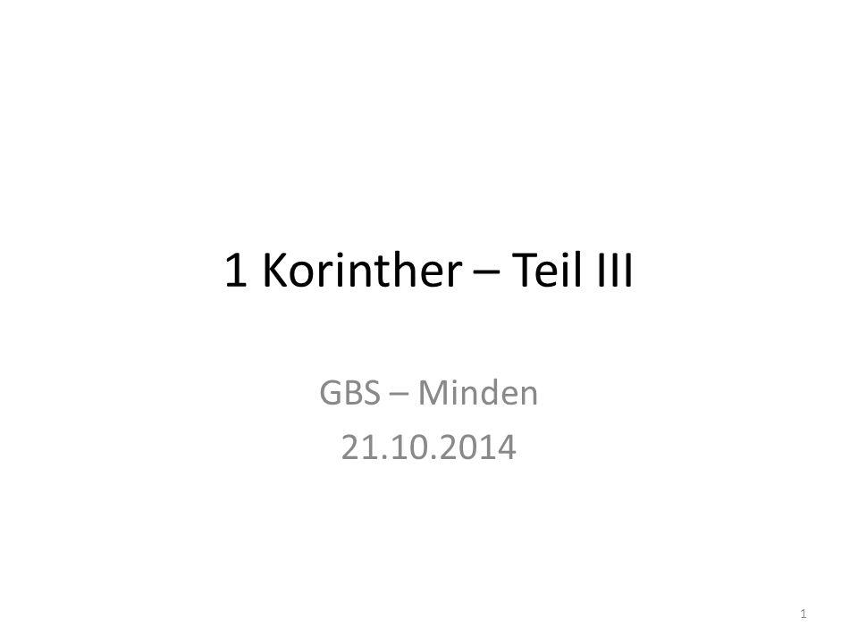 1 Korinther – Teil III GBS – Minden 21.10.2014 1