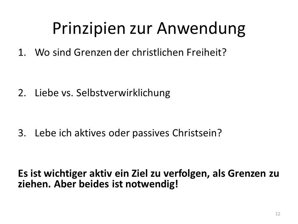Prinzipien zur Anwendung 1.Wo sind Grenzen der christlichen Freiheit.