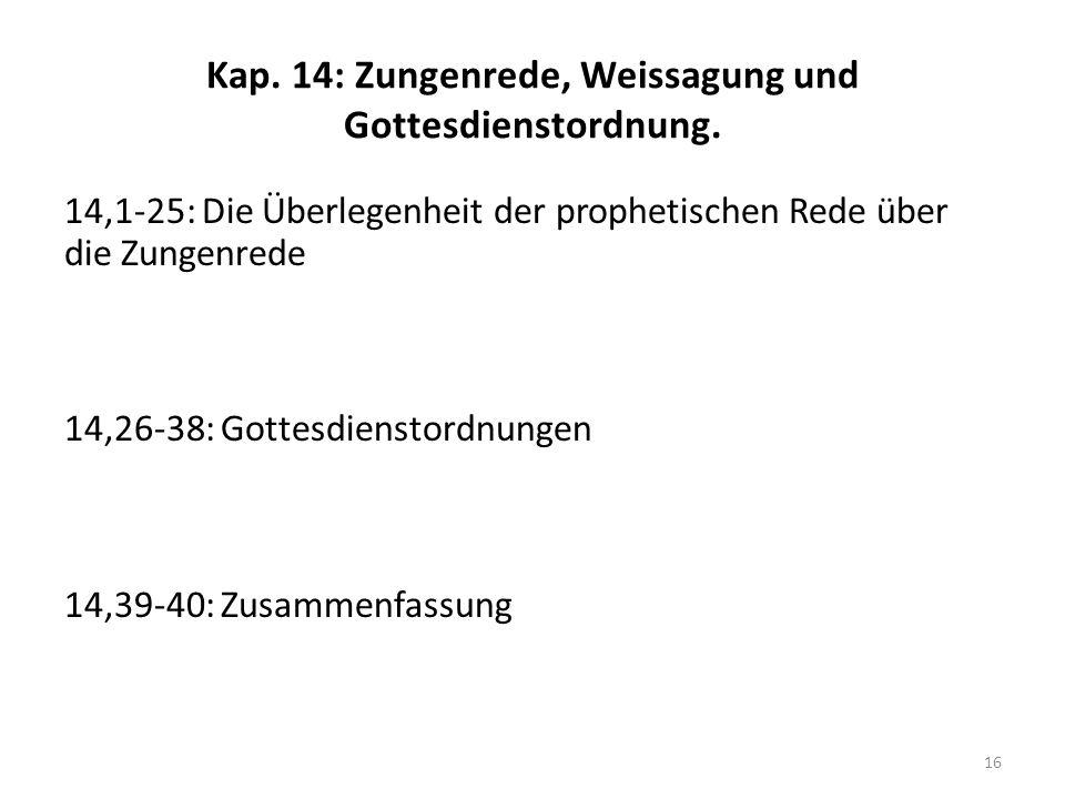 Kap.14: Zungenrede, Weissagung und Gottesdienstordnung.