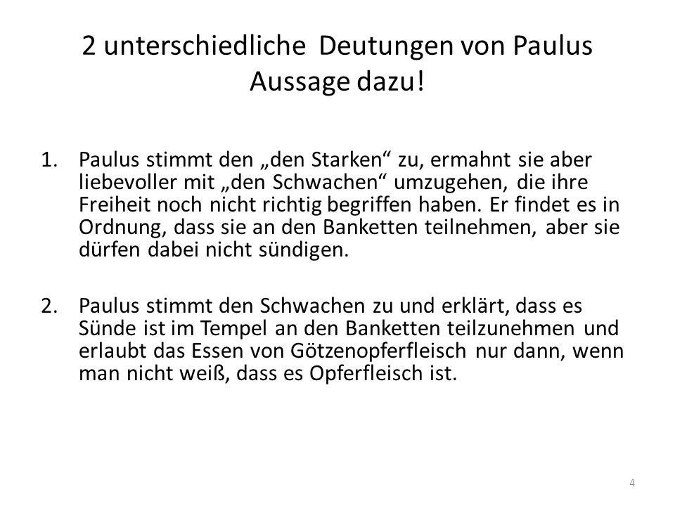 2 unterschiedliche Deutungen von Paulus Aussage dazu.