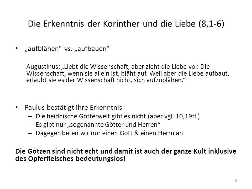 """Die Erkenntnis der Korinther und die Liebe (8,1-6) """"aufblähen vs."""